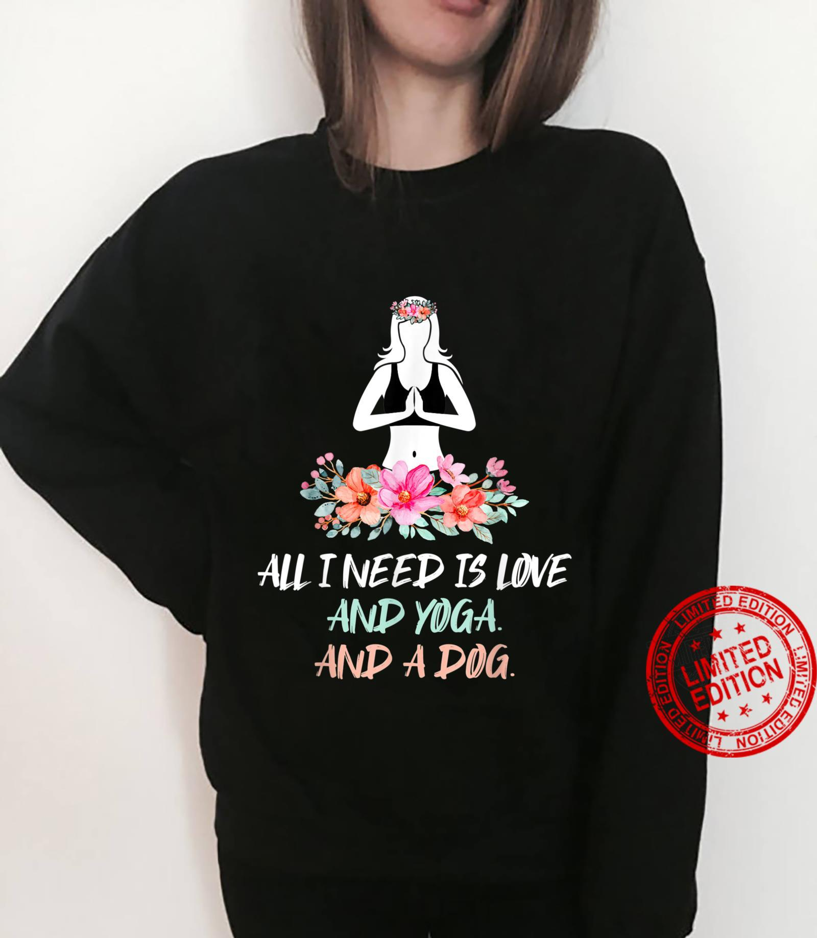 All I Need Is Love And Yoga And A Dog Yoga Shirt sweater