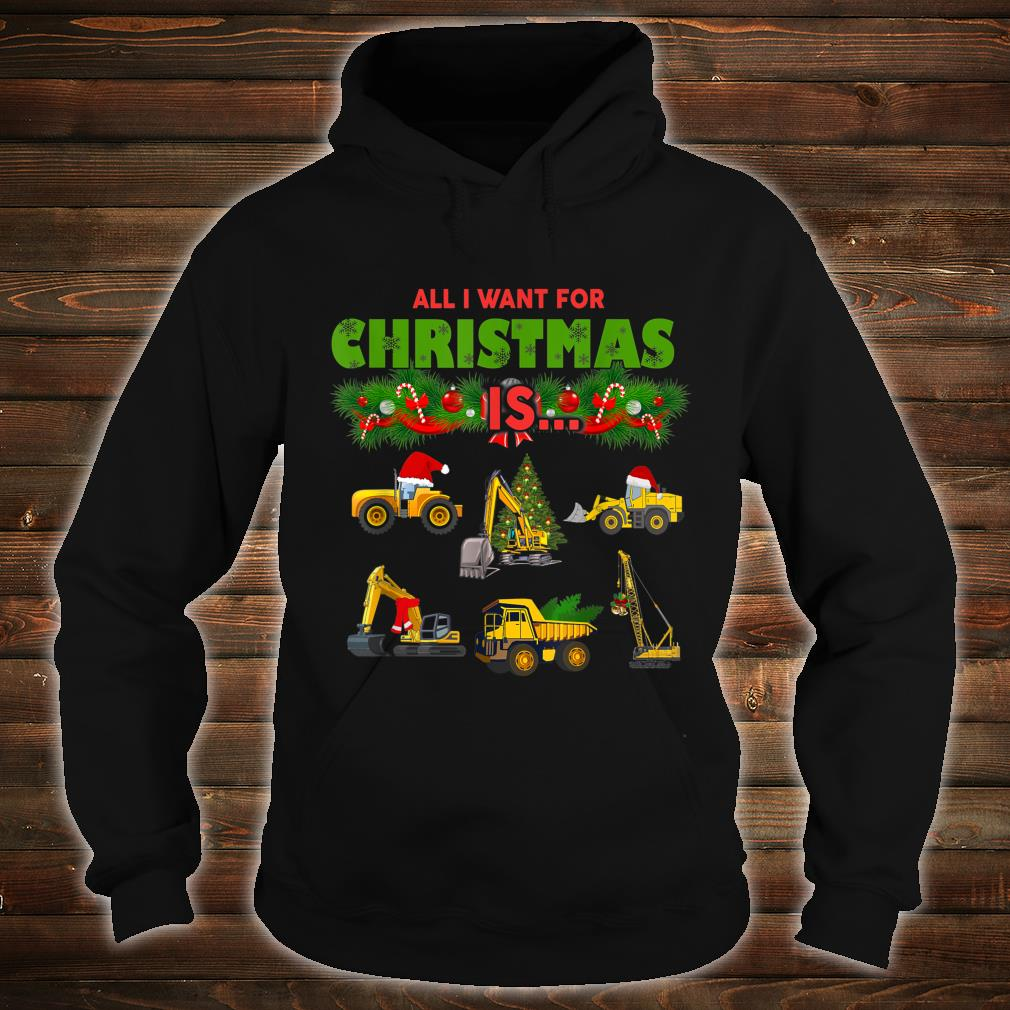 All I Want For Christmas Is Heavy Equipment Operators Shirt hoodie