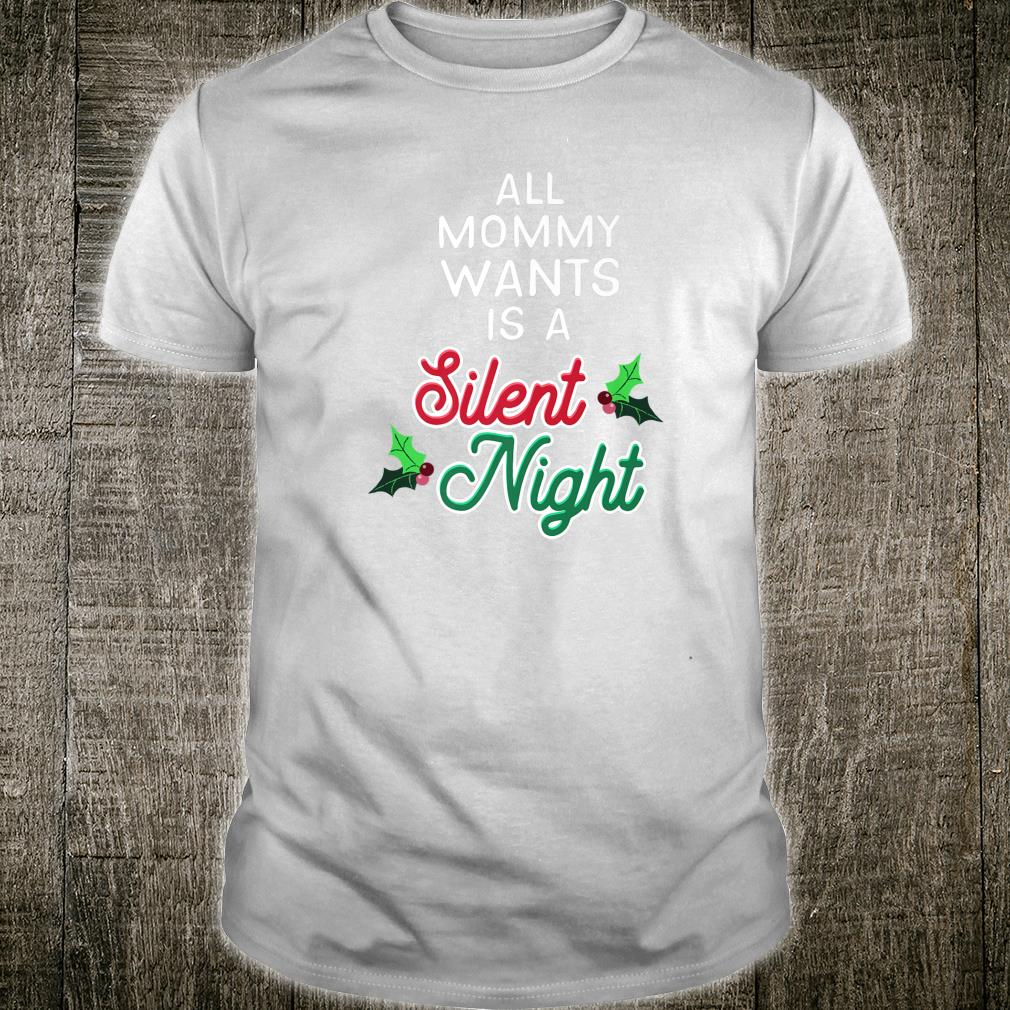 All Mommy Wants is a Silent Night Christmas Shirt