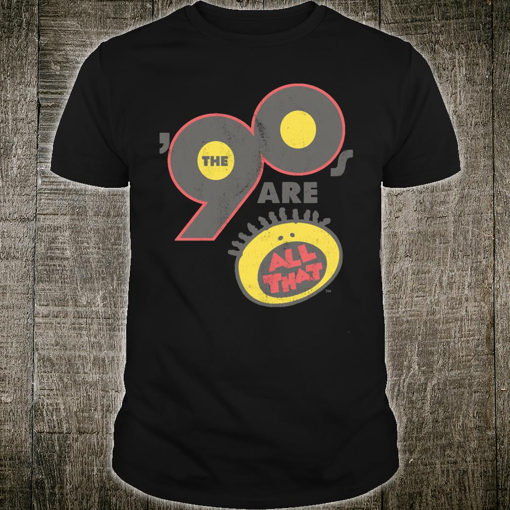 All That The Nineties Are Vintage Retro Shirt