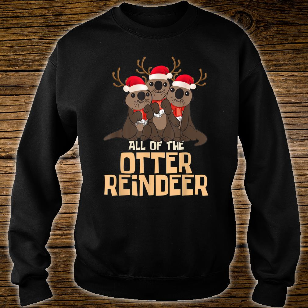 All of the Otter Reindeer Christmas Cute Shirt sweater