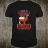Always Be Yourself Unless You Can Be A Llama Shirt