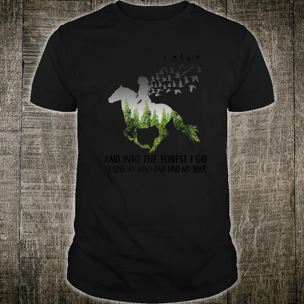 And Into The Forest I go to Lose My mind and find my Soul Premium Shirt