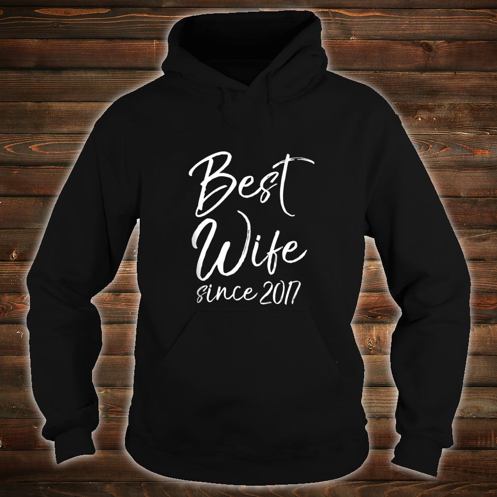 Anniversary from Husband to Wife Best Wife Since 2017 Shirt hoodie