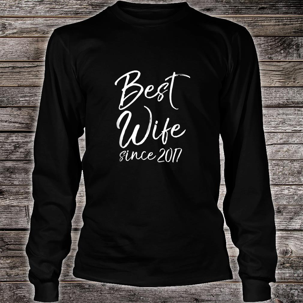 Anniversary from Husband to Wife Best Wife Since 2017 Shirt long sleeved