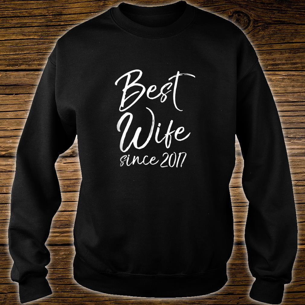 Anniversary from Husband to Wife Best Wife Since 2017 Shirt sweater