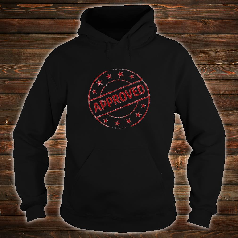 Approved Accepted Proven Stamp Shirt hoodie
