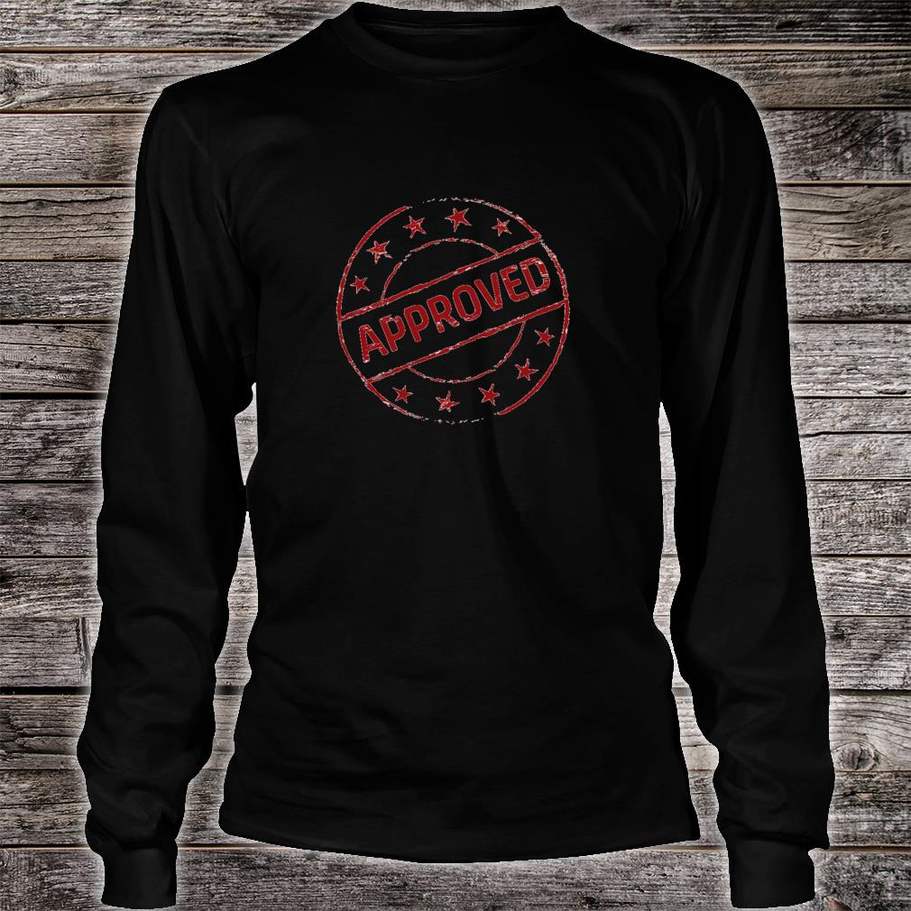 Approved Accepted Proven Stamp Shirt long sleeved