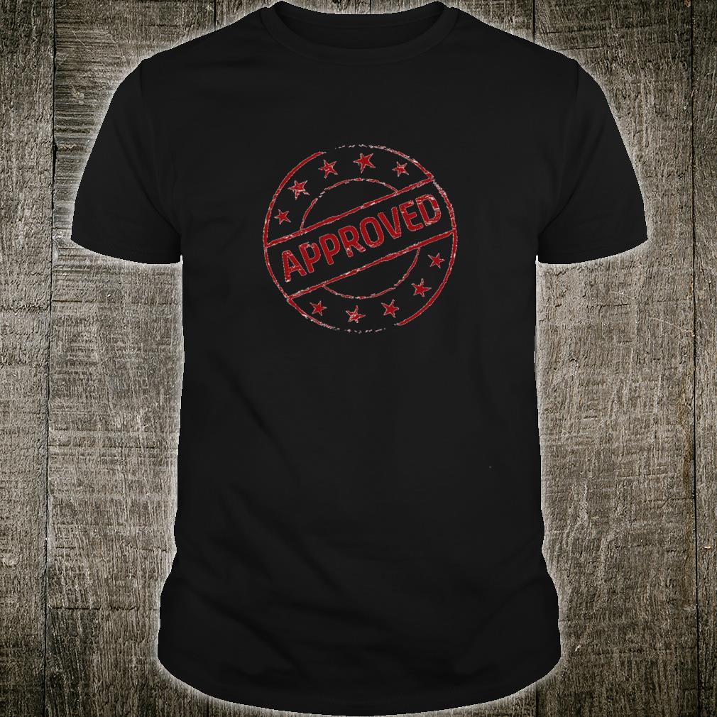 Approved Accepted Proven Stamp Shirt