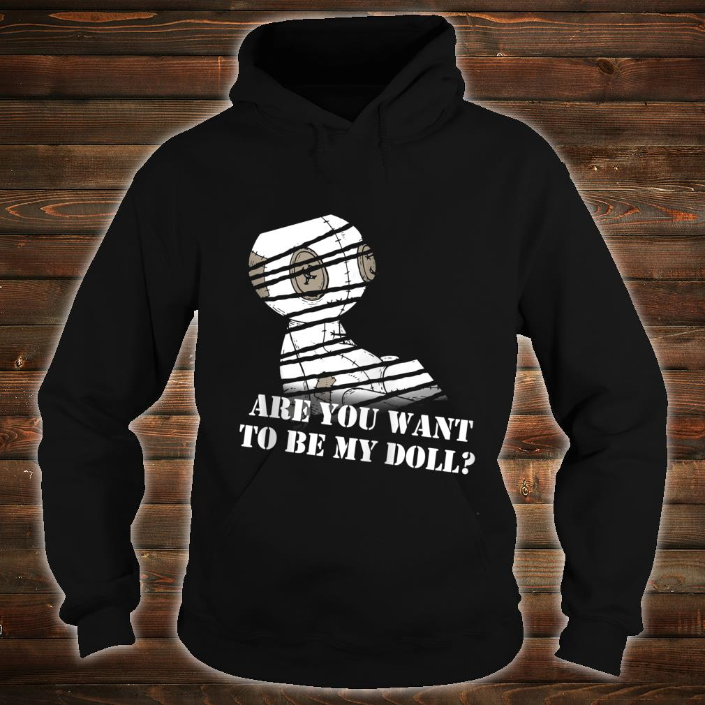 Are You Want To Be My Shirt hoodie