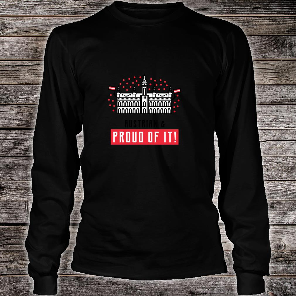Austrian and Proud of It Shirt long sleeved