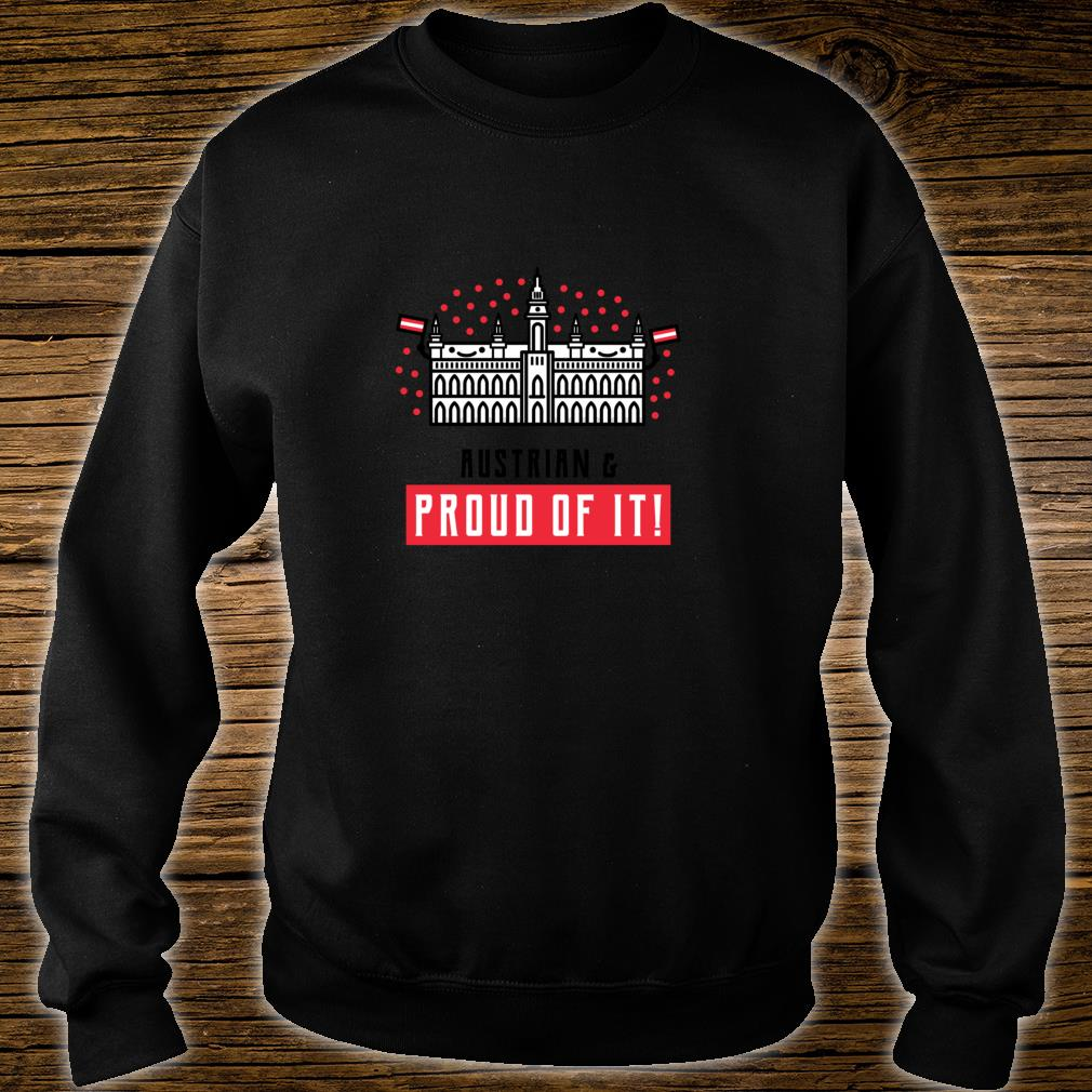 Austrian and Proud of It Shirt sweater