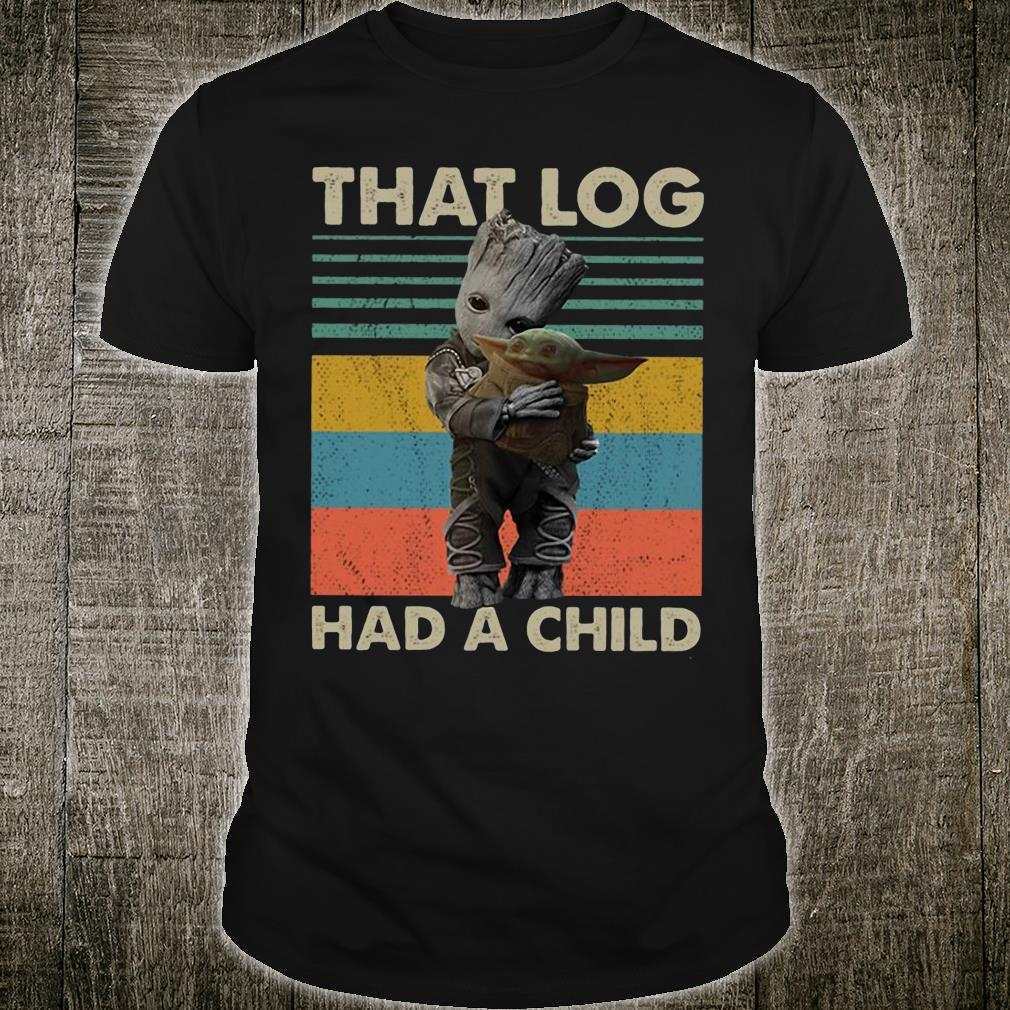 Baby Groot and Yoda that log had a child shirt