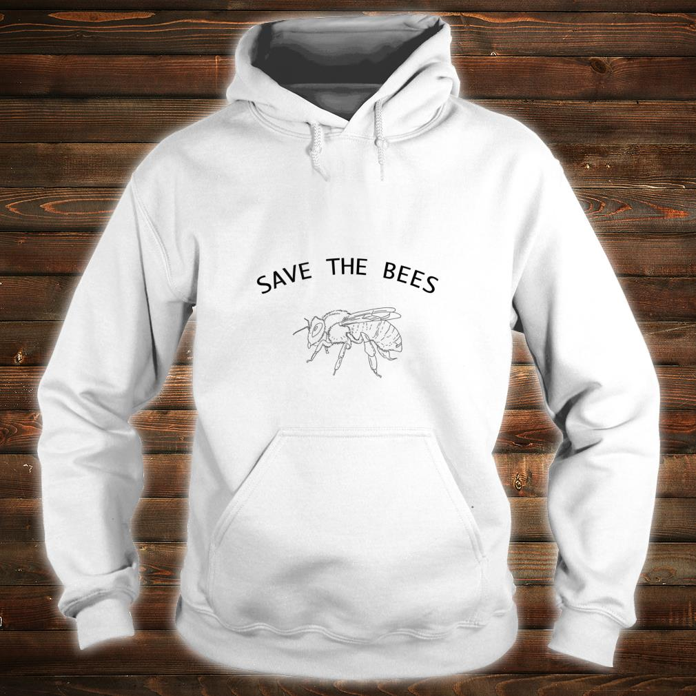 Bee Shirt Save the bees Support Your Local Honey Shirt hoodie