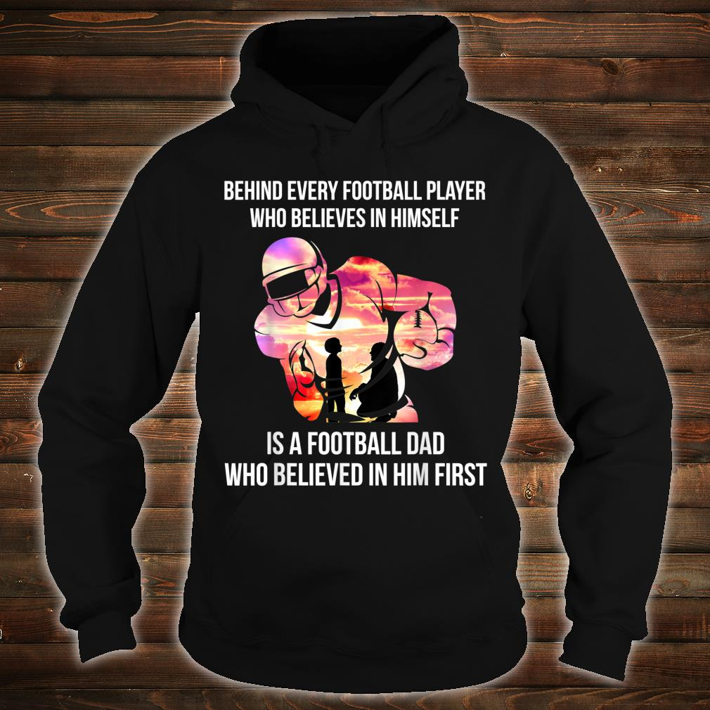 Behind Every Football Player Football Dad Gift T-Shirt hoodie