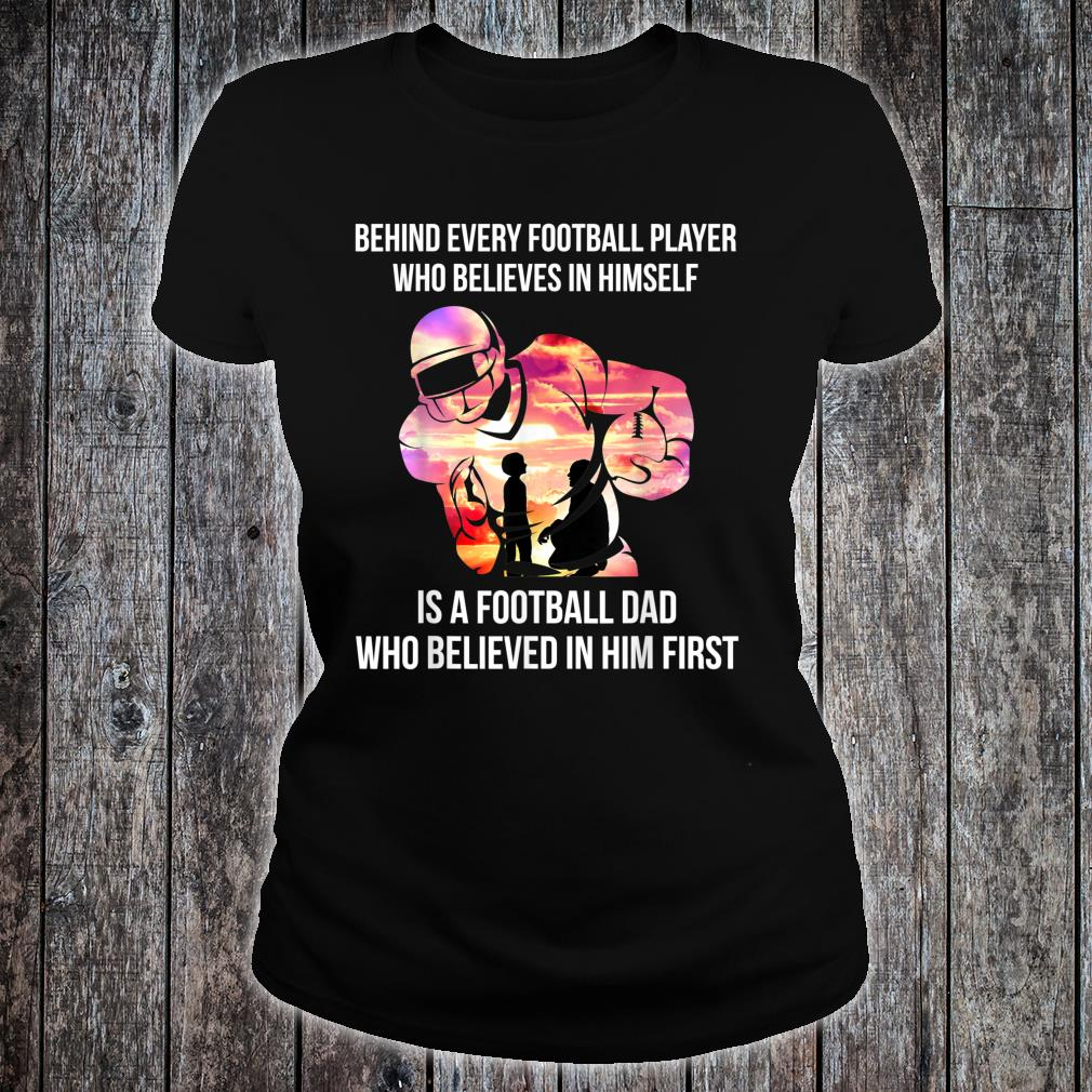Behind Every Football Player Football Dad Gift T-Shirt ladies tee