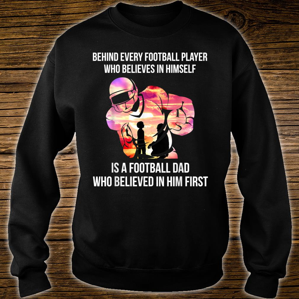Behind Every Football Player Football Dad Gift T-Shirt sweater