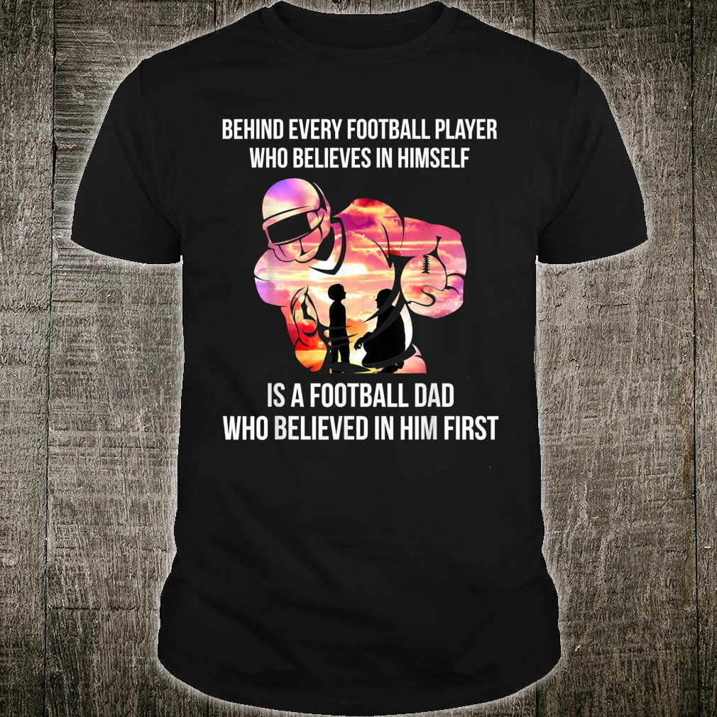 Behind Every Football Player Football Dad Gift T-Shirt