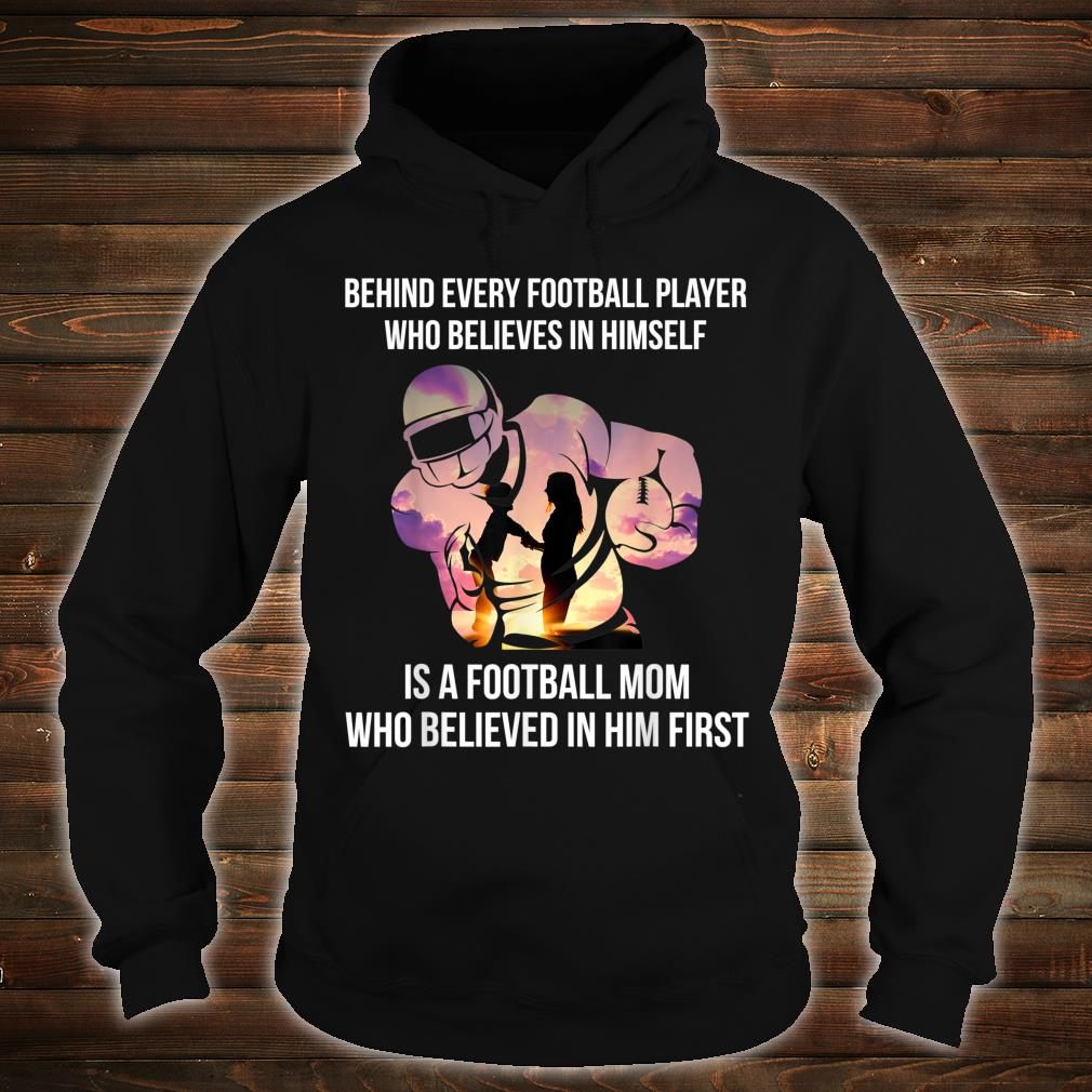 Behind Every Football Player Football Mom Gift T-Shirt hoodie
