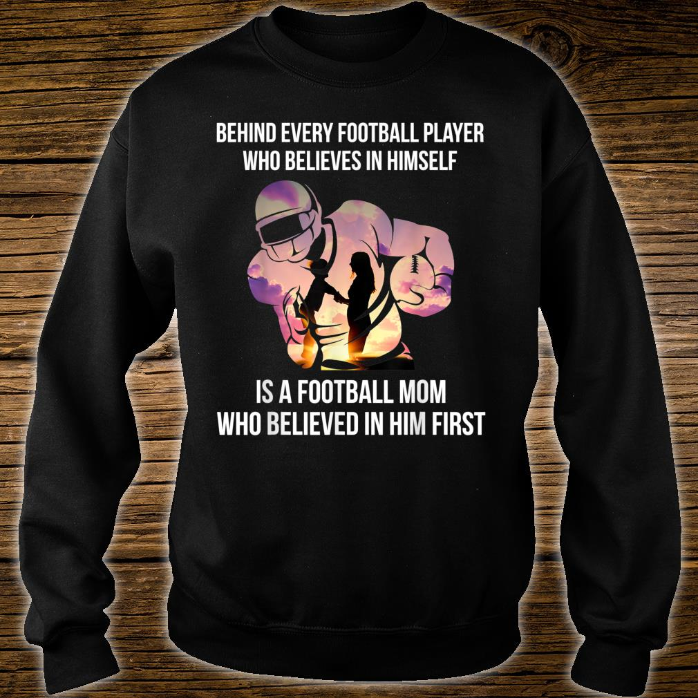 Behind Every Football Player Football Mom Gift T-Shirt sweater