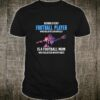 Behind Every Football Player Who Believes In Himself Shirt