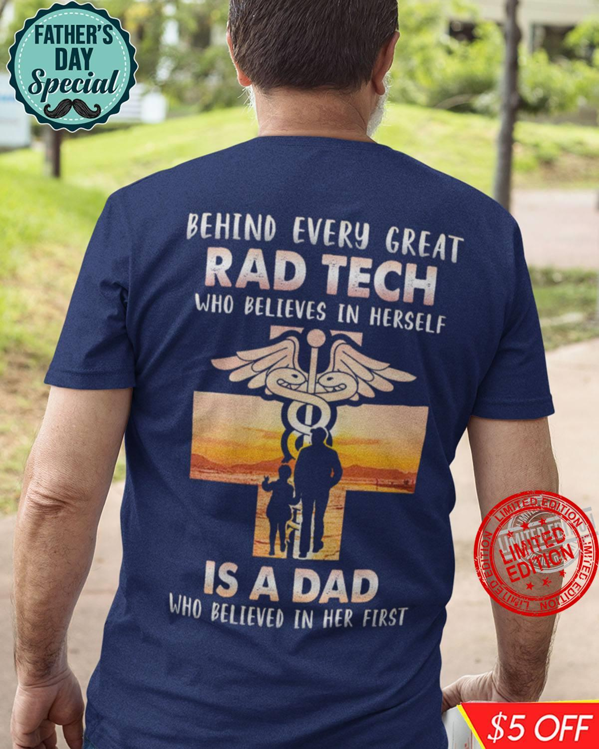 Behind Every Great Rad Tech Who Believes In Herself Is A Dad Shirt