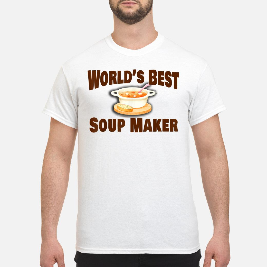 Best Soup Maker Shirt