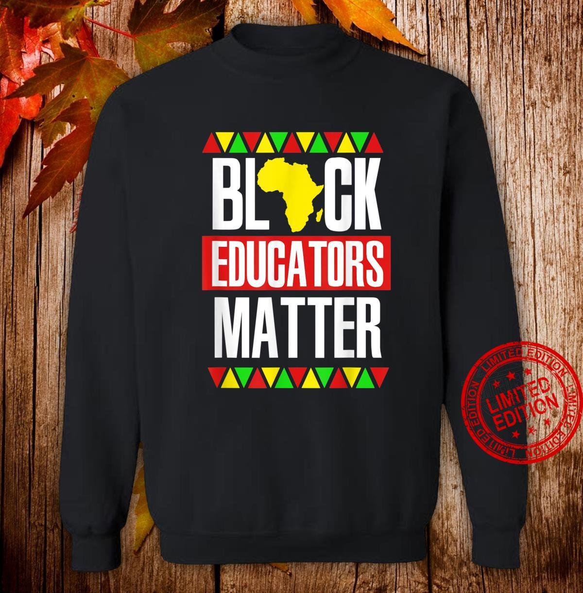 Black Educators Matter African American Black Pride Shirt sweater