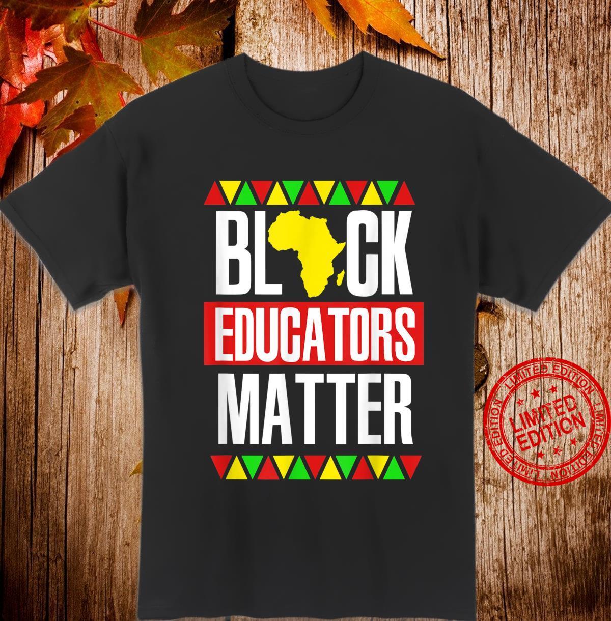 Black Educators Matter African American Black Pride Shirt