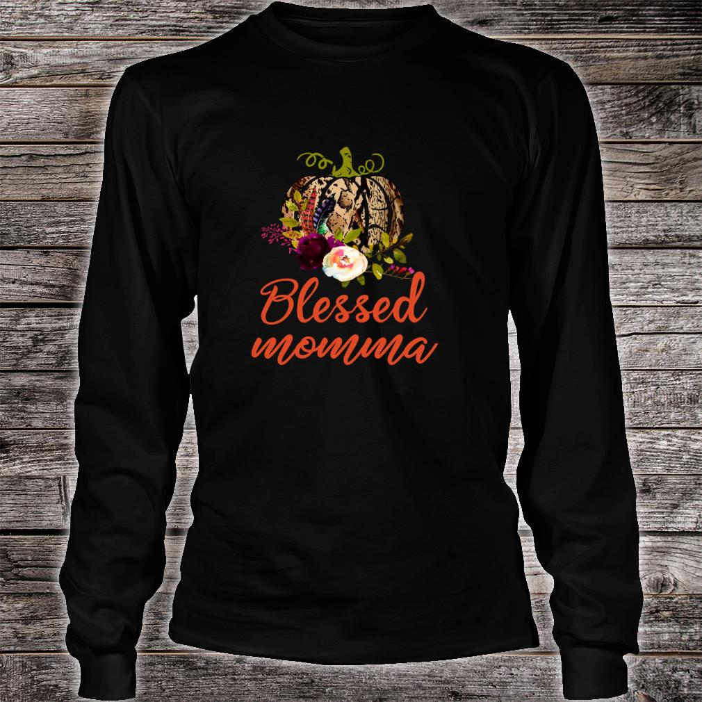 Blessed Momma Pretty Floral Autumn Thanksgiving Shirt Long sleeved