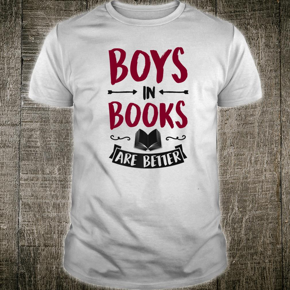 Boys In Books Are Better Literary Shirt