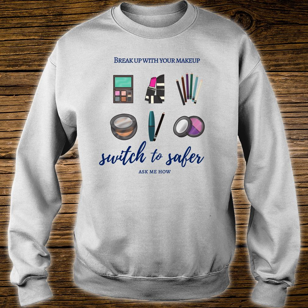 Break Up with Your Makeup Switch to Safer Shirt sweater
