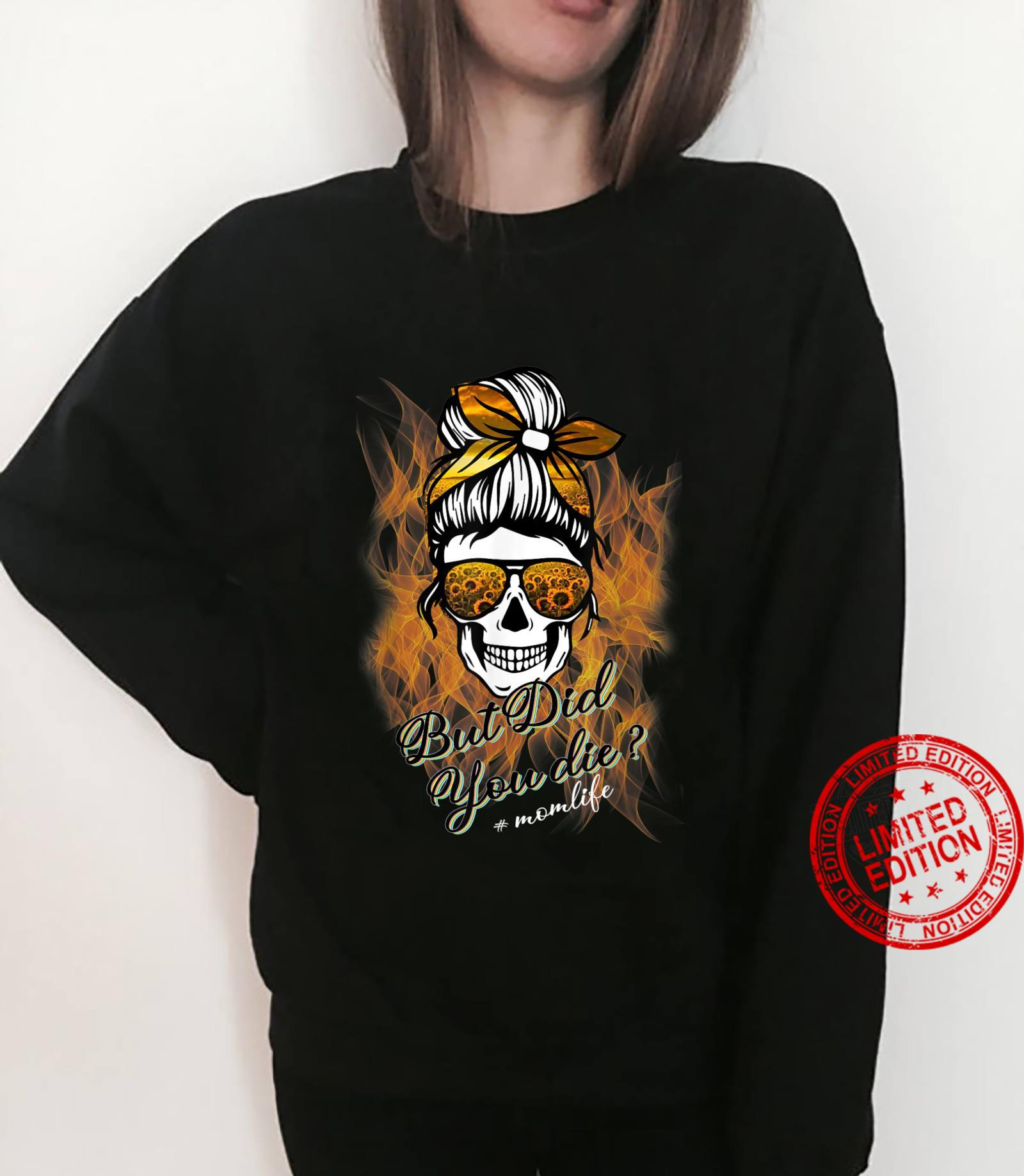 But did you die momlife skull with bandana sunflower Shirt sweater