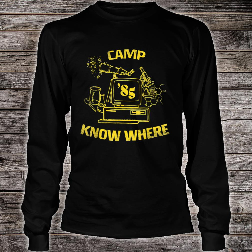 Camp Know Where 85 Shirt long sleeved