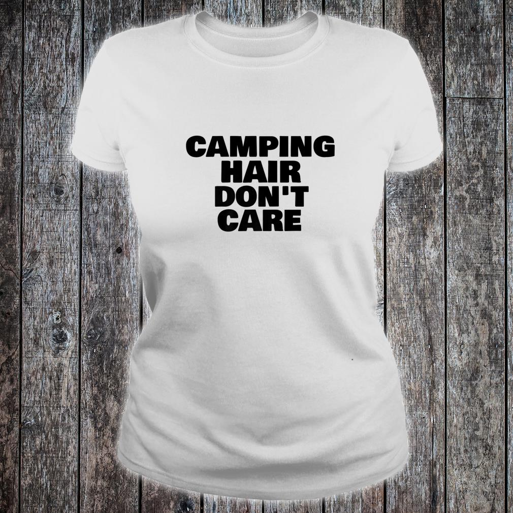 Camping Hair Don't Care Happy Camper Shirt ladies tee