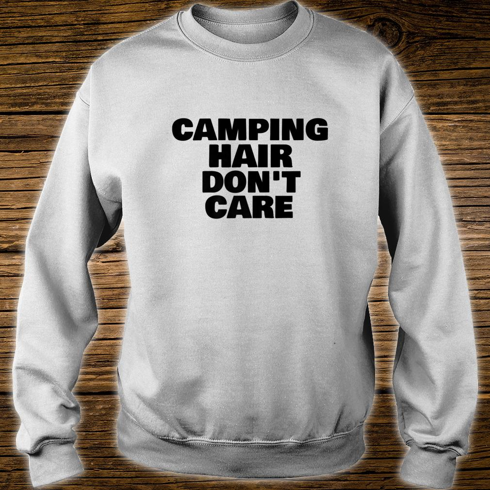 Camping Hair Don't Care Happy Camper Shirt sweater