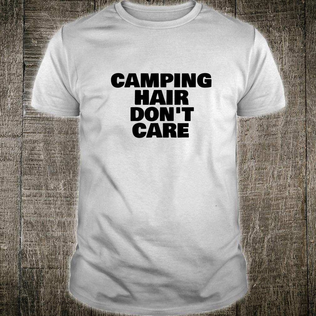 Camping Hair Don't Care Happy Camper Shirt