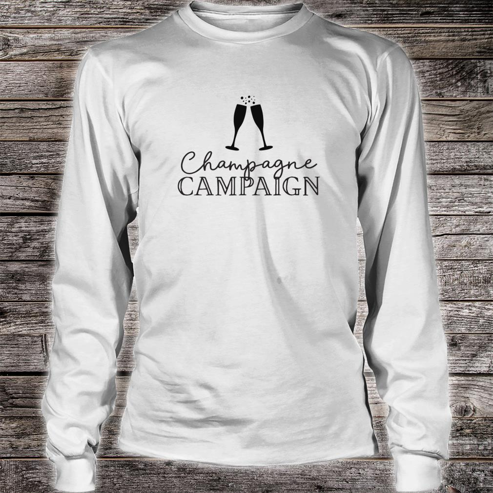 Champagne Campaign Bachelorette Party & Hen Party Shirt long sleeved