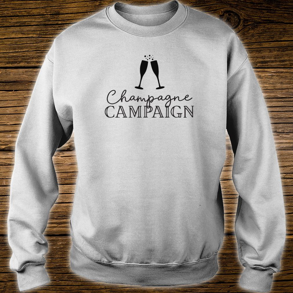 Champagne Campaign Bachelorette Party & Hen Party Shirt sweater
