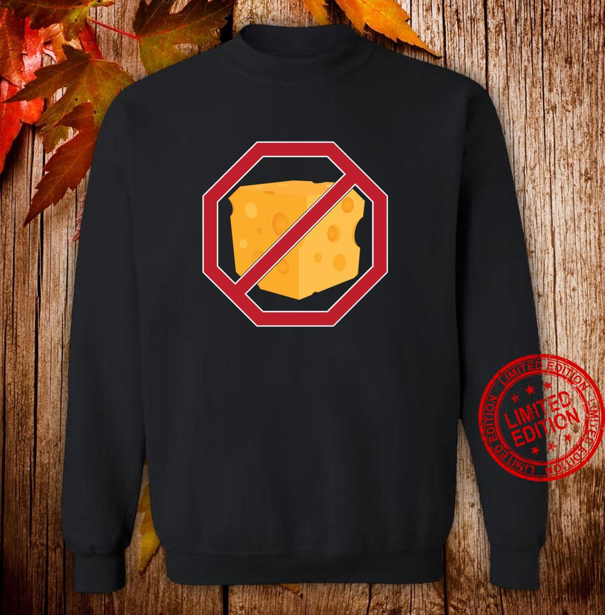 Cheese Hater Anti Vegan Humor Shirt sweater
