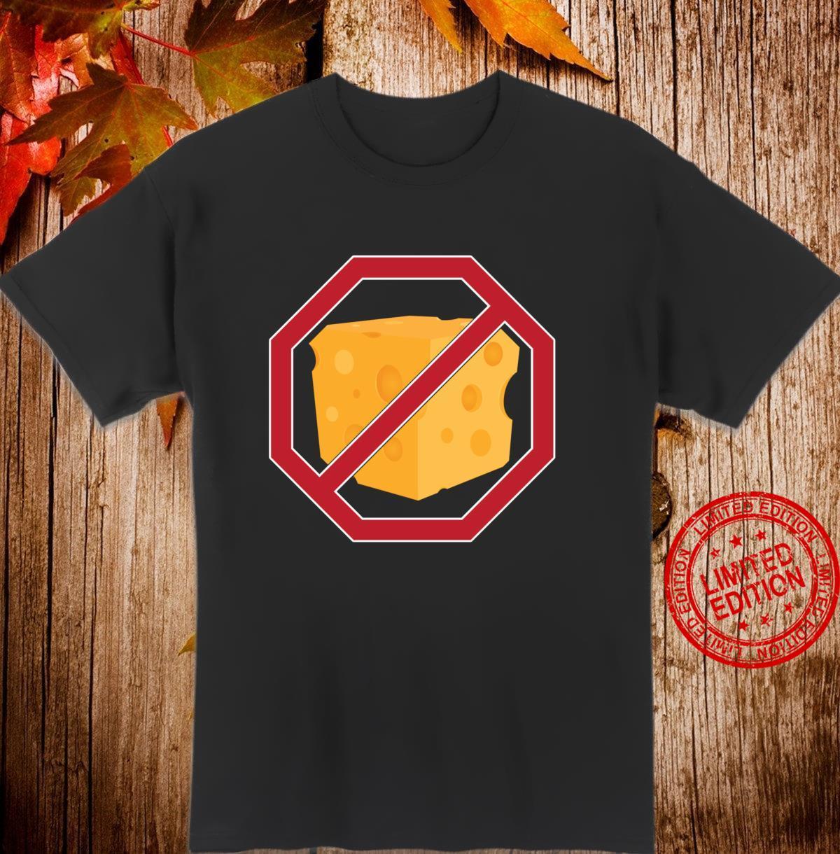 Cheese Hater Anti Vegan Humor Shirt