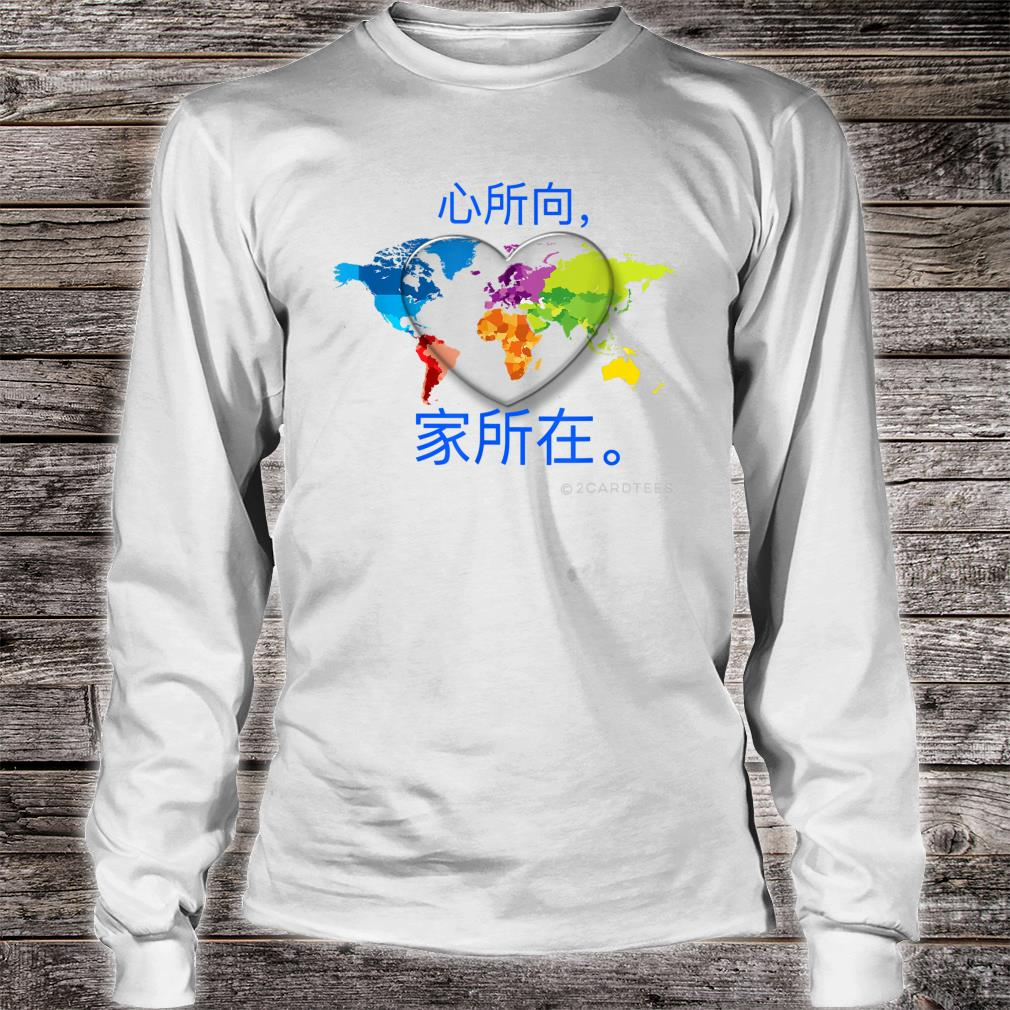 Chinese version of Home is where the heart is Shirt long sleeved