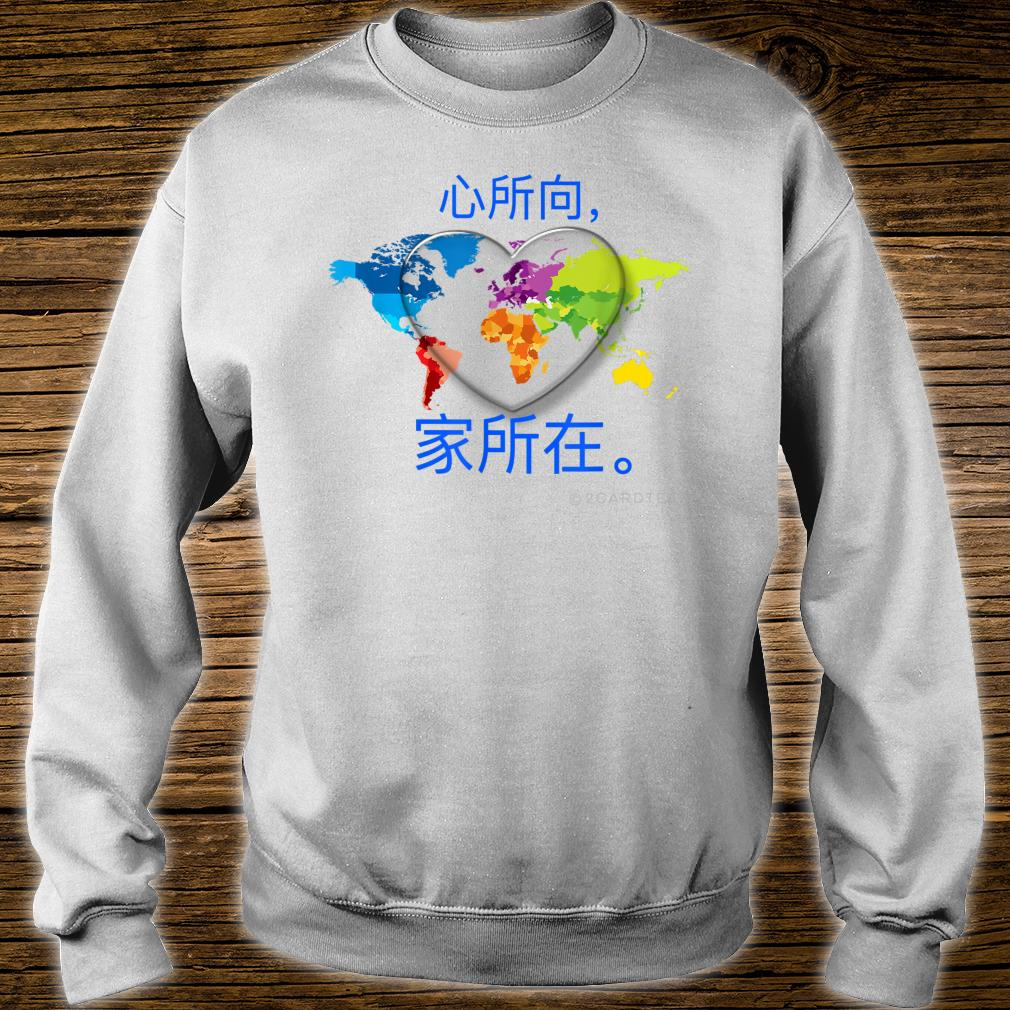 Chinese version of Home is where the heart is Shirt sweater