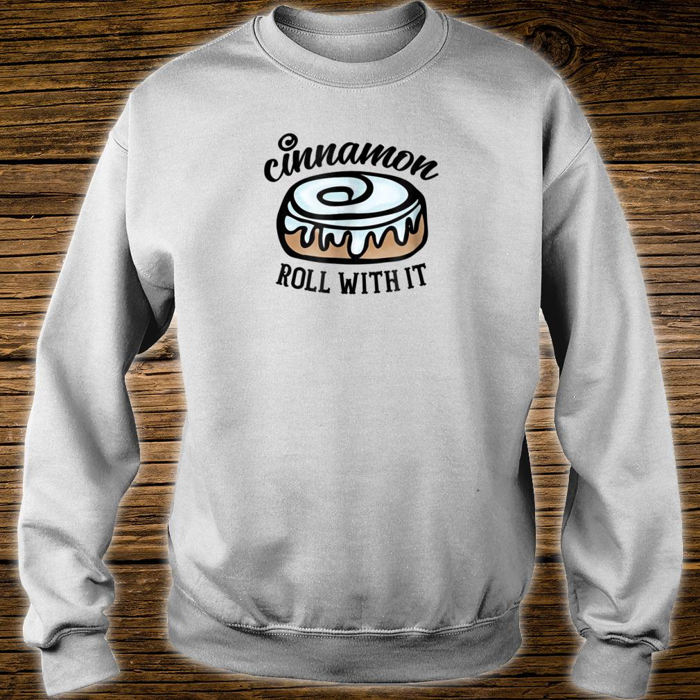 Cinnamon Roll with It Shirt sweater