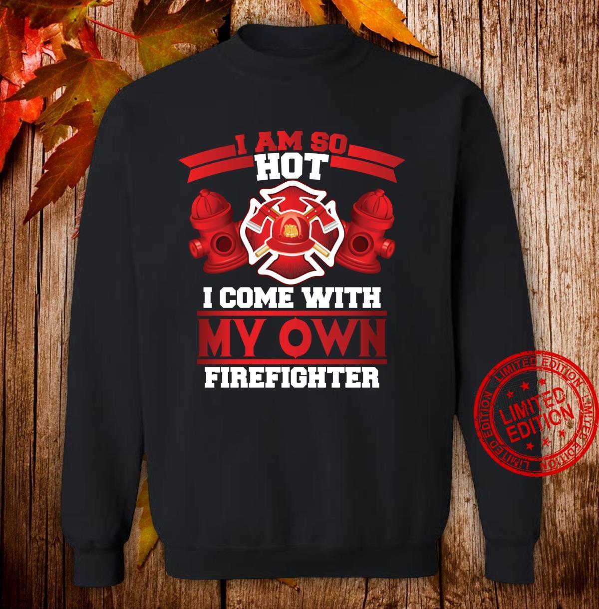 Cool I'm So Hot Firefighter Girlfriend Firemen Shirt sweater