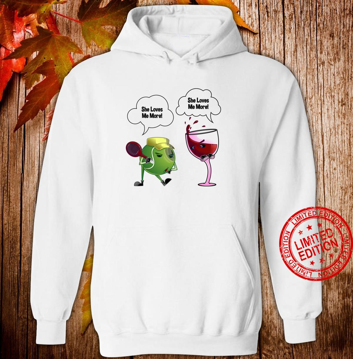 Cool She Loves Me Tennis Ball And Wine Drinker Shirt hoodie