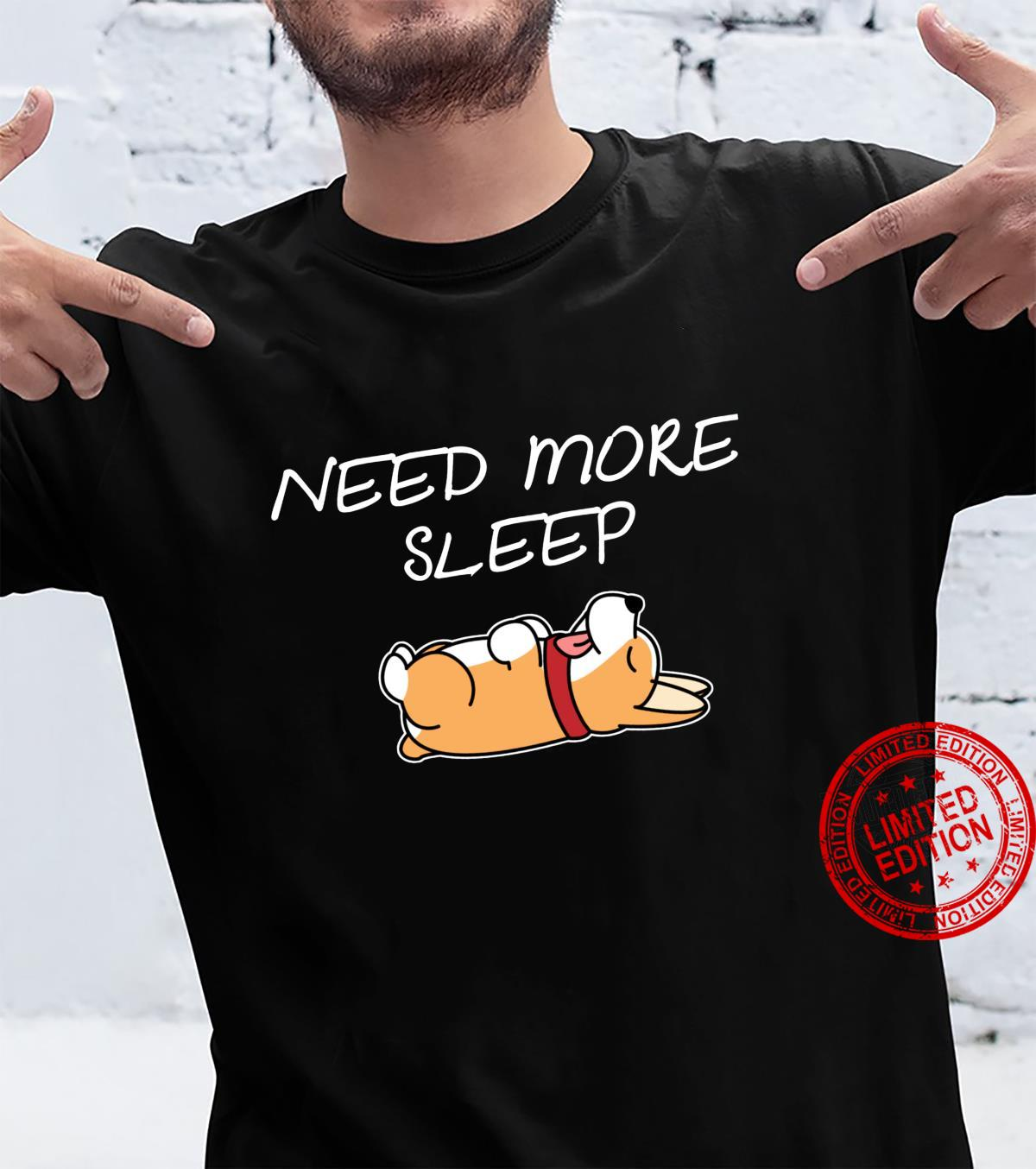 Corgi Puppy Need more Sleep Pajama for Bedtime Shirt