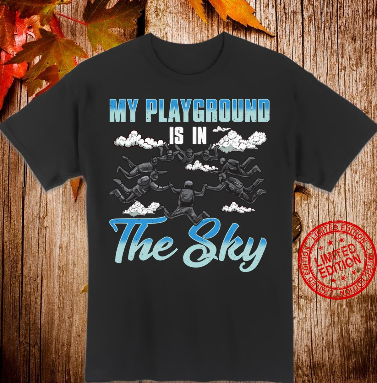 Cute & My Playground Is In The Sky Skydiving Shirt
