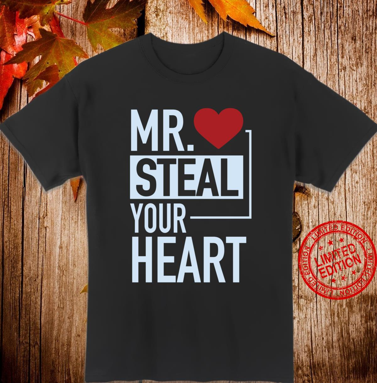 Cute Mr. Steal Your Heart Valentine's Day Shirt