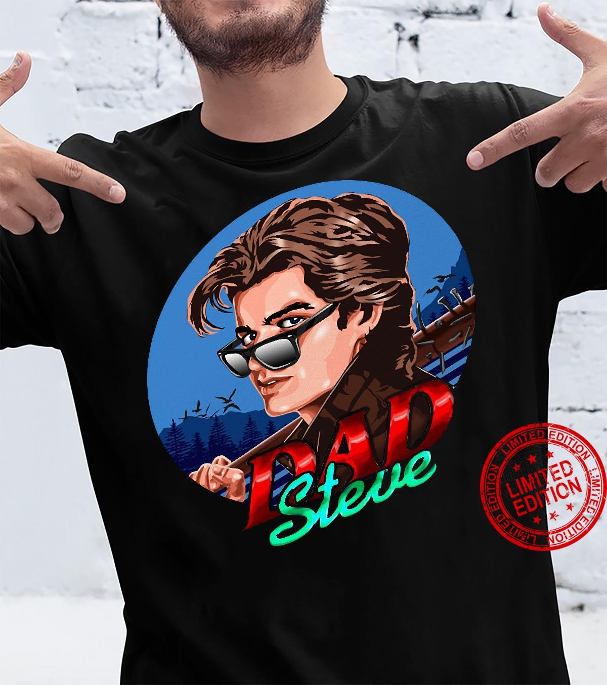 Dad Steve Stranger Things 3 shirt